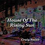 Craig Smith House Of The Rising Sun (Single)