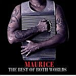 Maurice The Best Of Both Worlds