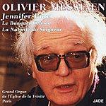 Jennifer Bate Olivier Messiaen : Le Banquet Céleste, La Nativité Du Seigneur