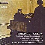 Friedrich Gulda Ludwig Van Beethoven : Eroica Variations Op.35 & Piano Sonata No. Op.101 - Carl Maria Von Weber : Konzertstück Op.79
