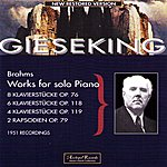Walter Gieseking Johannes Brahms : Works For Solo Piano