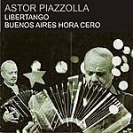 Astor Piazzolla Libertango - Buenos Aires Hora Cero