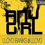 Lloyd Banks Any Girl (Feat. Lloyd) (Single) (Parental Advisory)