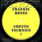 Frankie Bones Ghetto Technics 1