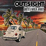 Out Of Sight Hey! (Walk Away) - Single