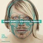 Robert Babicz Immortal Changes (5-Track Maxi-Single)