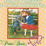 Franco Bagutti Franco Bagutti E La Sua Orchestra: Primo Bacio