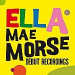 Ella Mae Morse Debut Recordings
