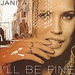 Janita I'll Be Fine