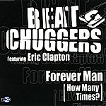 Beatchuggers Forever Man (How Many Times?) (Feat. Eric Clapton)