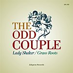 Odd Couple Lady Shaker/Grass Roots