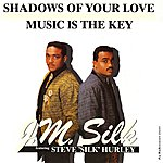 J.M. Silk Shadows Of Your Love/Music Is The Key