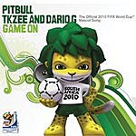 Pitbull Game On (The Official 2010 FIFA World Cup(Tm) Mascot Song) (2-Track Single)