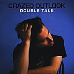 Crazed Outlook Double Talk