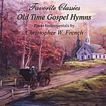 Christopher W. French Old Time Gospel Hymns