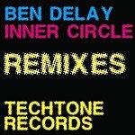 Ben Delay Inner Circle Remixes