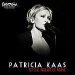 Patricia Kaas Et S'il Fallait Le Faire (Version Edit Eurovision)