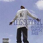 Angel Soar With Me (Parental Advisory)