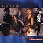Ted Czuk Collage
