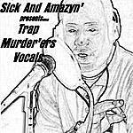 The Sick Trap Murderers Vocals
