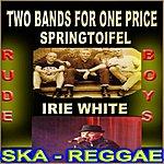 Springtoifel Two Bands For One Priece (Ska - Reggae)