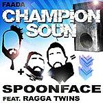 Spoonface Champion Soun (Feat. Ragga Twins)