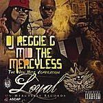 The Loyal Band DJ Reggie G & Mid The Mercyless (Parental Advisory)