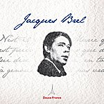 Jacques Brel Jacques Brel: Douce France