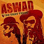 Aswad Do That Thing (Remixes)