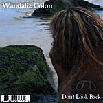 Wandaliz Colon Don't Look Back