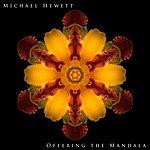 Michael Hewett Offering The Mandala