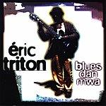 Eric Triton Blues Dan Mwa