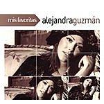 Alejandra Guzman Mis Favoritas