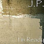 J.P. I'm Ready (Single)