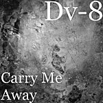 DV8 Carry Me Away (Single)