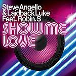 Steve Angello Show Me Love (Feat. Robin S.)