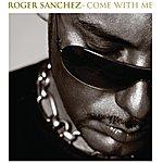 Roger Sanchez Come With Me