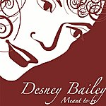 Desney Bailey Meant To Be