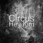 Circus Hey Kim (Single)