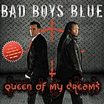 Bad Boys Blue Queen Of My Dreams 2009