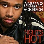 Anwar Robinson Night's Hot