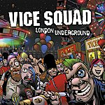 Vice Squad London Underground ( Special Edition )