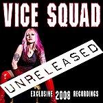 Vice Squad Unreleased 2008