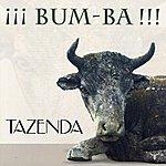 Tazenda Bum-Ba !!!