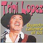 Trini Lopez Quando Calienda El Sol
