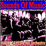 Harry James & His Orchestra Sounds Of Music Pres. Harry James & His Orchestra