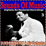 Duke Ellington & His Orchestra Sounds Of Music Pres. Duke Ellington & His Orchestra, Vol. 3