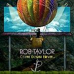 Rob Taylor Come Down Never