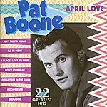 Pat Boone April Love - 22 Greatest Hits