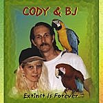 Cody Extinct Is Forever